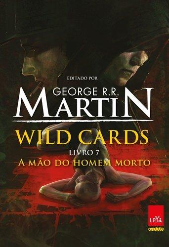 A Mão do Homem Morto - Volume 7. Série Wild Cards