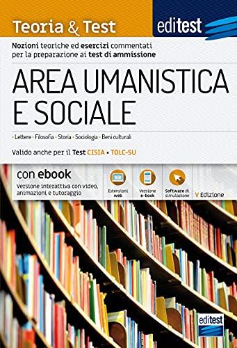 Test ammissione Area umanistica e sociale 2021: manuale di teoria e test. Valido anche per Il TOLC-SU. Con e-book e simulatore in omaggio.