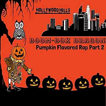 Pumpkin Flavored Rap, Pt. 2