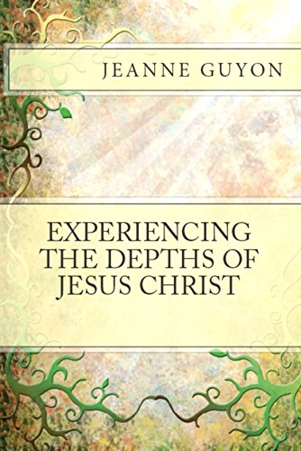 Experiencing the Depths of Jesus Christ (English Edition)