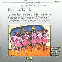 Hindemith: Quintett fur Klarinette und Streichquartett / Repertorium fur Militarmusik Minimax / Ouverture zum Fliegenden Hollaフnder