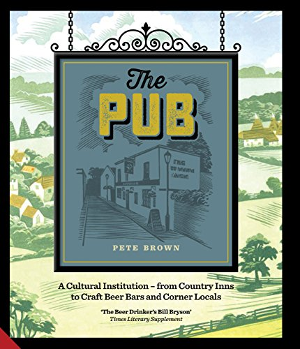 The Pub: A Cultural Institution — from Country Inns to Craft Beer Bars and Corner Locals (English Edition)