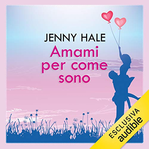 Amami per come sono                   By:                                                                                                                                 Jenny Hale                               Narrated by:                                                                                                                                 Tamara Fagnocchi                      Length: 8 hrs and 47 mins     1 rating     Overall 3.0