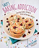 Sally's Baking Addiction: Irresistible Cookies, Cupcakes, & Desserts...