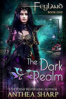 The Dark Realm: A Gamelit Adventure (Feyland Book 1) by [Anthea Sharp]