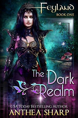 The Dark Realm: A Portal Fantasy Adventure (Feyland Book 1) (English Edition)