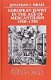 European Jewry in the Age of Mercantilism: 1550-1750