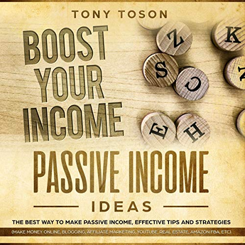 Passive Income Ideas: The Best Way to Make Passive Income, Effective Tips and Strategies cover art