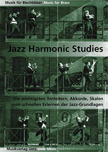 Jazz Harmonic Studies. Die wichtigsten Tonleitern, Akkorde, Skalen zum schnellen Erlernen der Jazzgrundlagen. Für Trompete / For Trumpet