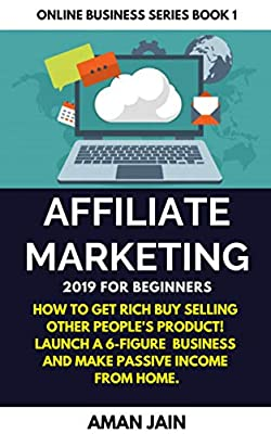Affiliate Marketing 2019 for Beginners by Aman Jain