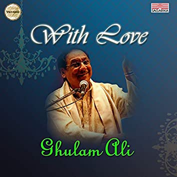 With Love - Ghulam Ali