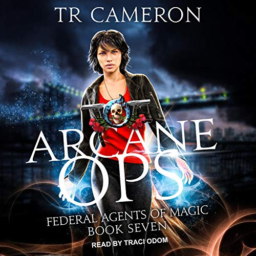 Arcane Ops: Federal Agents of Magic Series, Book 7