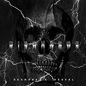 Discharge (feat. VESSEL)