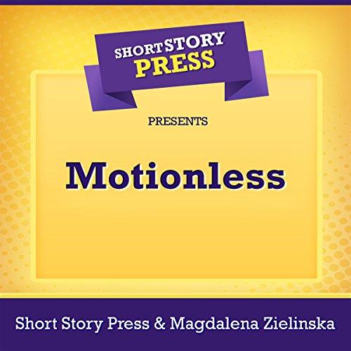 Short Story Press Presents Motionless audiobook cover art