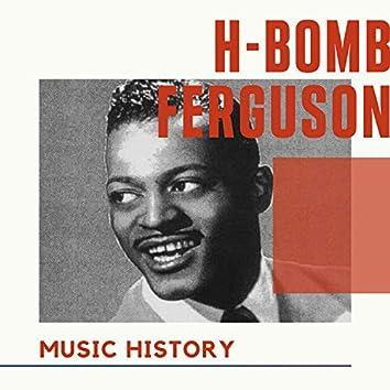 H-Bomb Ferguson - Music History