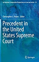 Precedent in the United States Supreme Court (Ius Gentium: Comparative Perspectives on Law and Justice (33))