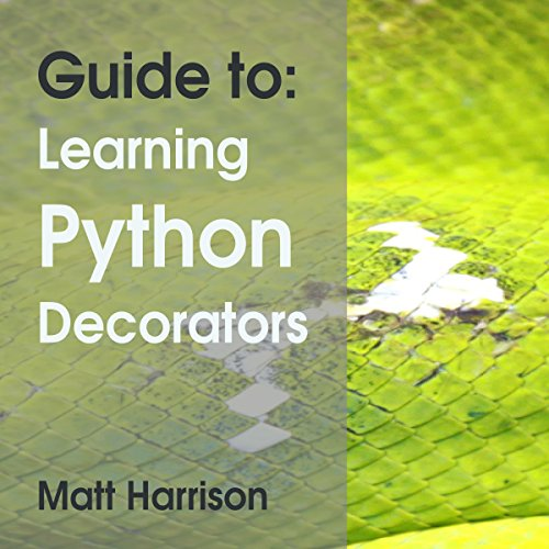 Guide To: Learning Python Decorators cover art