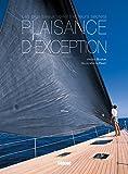 Plaisance d'exception - Les plus beaux voiliers et leurs secrets
