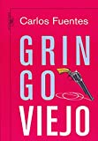 Gringo viejo / Old Gringo (Spanish Edition)