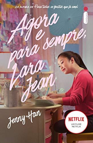 Agora e para sempre, Lara Jean (Para todos os garotos que já amei Livro 3)