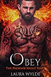 Obey: A Reverse Harem Paranormal Romance (The Phoenix Night Shift Book 3)