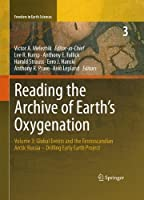 Reading the Archive of Earth?? Oxygenation: Volume 3: Global Events and the Fennoscandian Arctic Russia - Drilling Early Earth Project (Frontiers in Earth Sciences) by Unknown(2012-09-28)