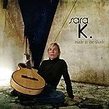 Songtexte von Sara K. - Made in the Shade