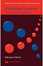 Distributed Systems: An Algorithmic Approach (Chapman & Hall/CRC Computer and Information Science Series Book 13)