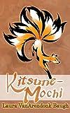 Kitsune-Mochi (Kitsune Tales Book 2) (English Edition)