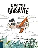 El gran viaje de Guisante (Álbumes ilustrados)