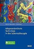 Gisela Henn-Mertens, Gerd Zimmek: Körperorientierte Techniken in der Schematherapie