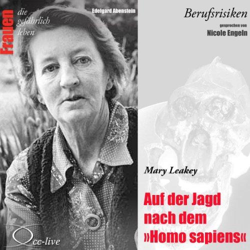 Mary Leakey - Auf der Jagd nach dem Homo sapiens (Frauen - Berufsrisiken) Titelbild