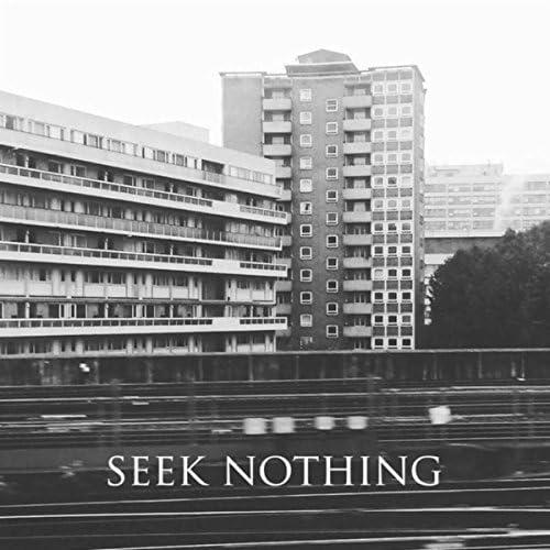 Seek Nothing