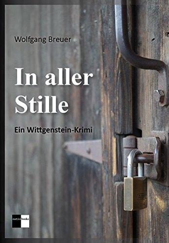 In aller Stille: Ein Wittgenstein-Krimi
