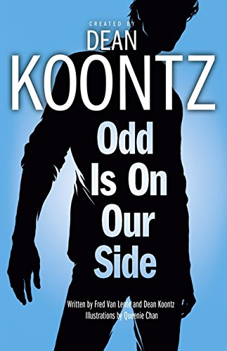 Odd Is on Our Side. Created by Dean Koontz