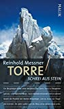 Torre: Schrei aus Stein (Edition Abenteuer: Reinhold Messner über große Tragödien in Fels und Eis) - Reinhold Messner