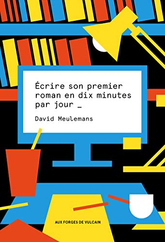 Écrire son premier roman en 10 minutes par jour