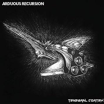 Arduous Recursion