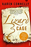 The Lizard Cage by Karen Connelly(2008-03-01)