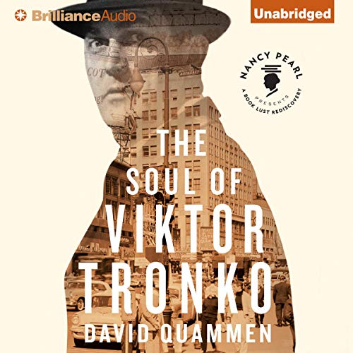 The Soul of Viktor Tronko Audiobook By David Quammen cover art