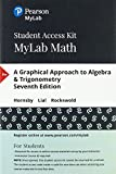 MyLab Math with Pearson eText -- 24-Month Standalone Access Card -- for A Graphical Approach to Algebra & Trigonometry (7th Edition)