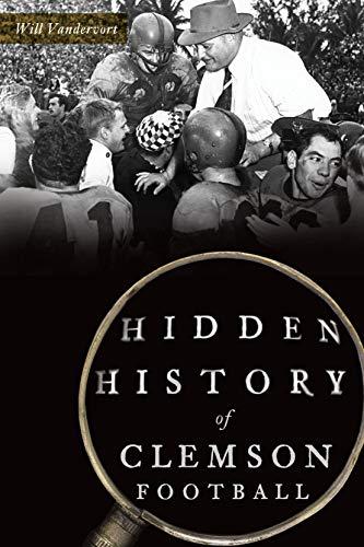 Hidden History of Clemson Football (Sports) (English Edition)