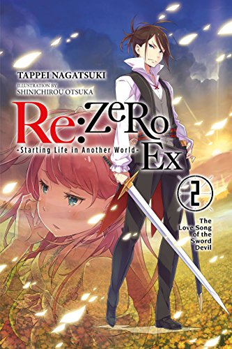 Re:ZERO -Starting Life in Another World- Ex, Vol. 2 (light novel): The Love Song of the Sword Devil (Re:ZERO Ex (light novel)) (English Edition)