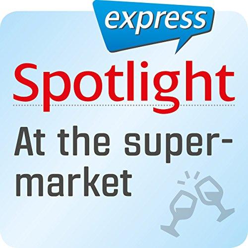 Spotlight express - Ausgehen: Wortschatz-Training Englisch - Im Supermarkt Titelbild