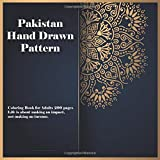 Pakistan Hand Drawn Pattern Coloring Book for Adults 200 pages - Life is about...