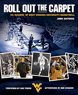 Roll Out the Carpet: 101 Seasons of West Virginia University Basketball