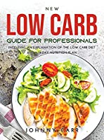 New Low Carb Guide for Professionals: Including an explanation of the low carb diet and a 14-day nutrition plan