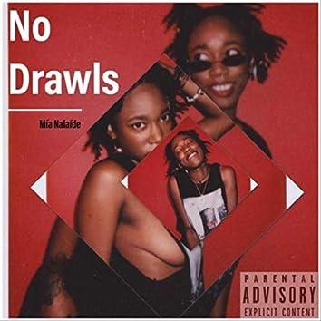 No Drawls