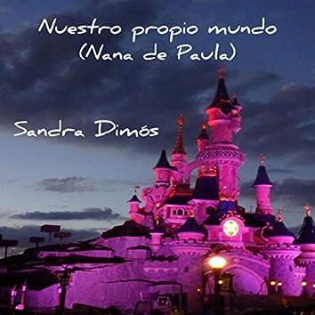 Nuestro propio mundo (Nana de Paula)