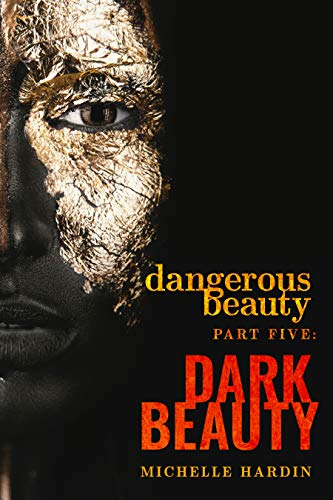 Dangerous Beauty: Part Five: Dark Beauty (English Edition)